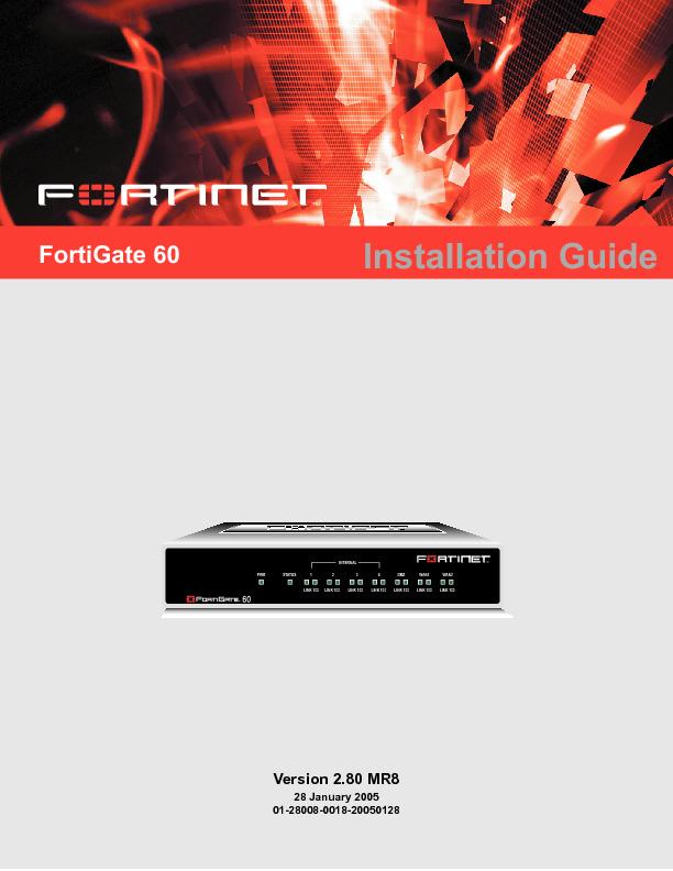 01-28008-0018-20050128_FortiGate-60_Installation_Guide.pdf